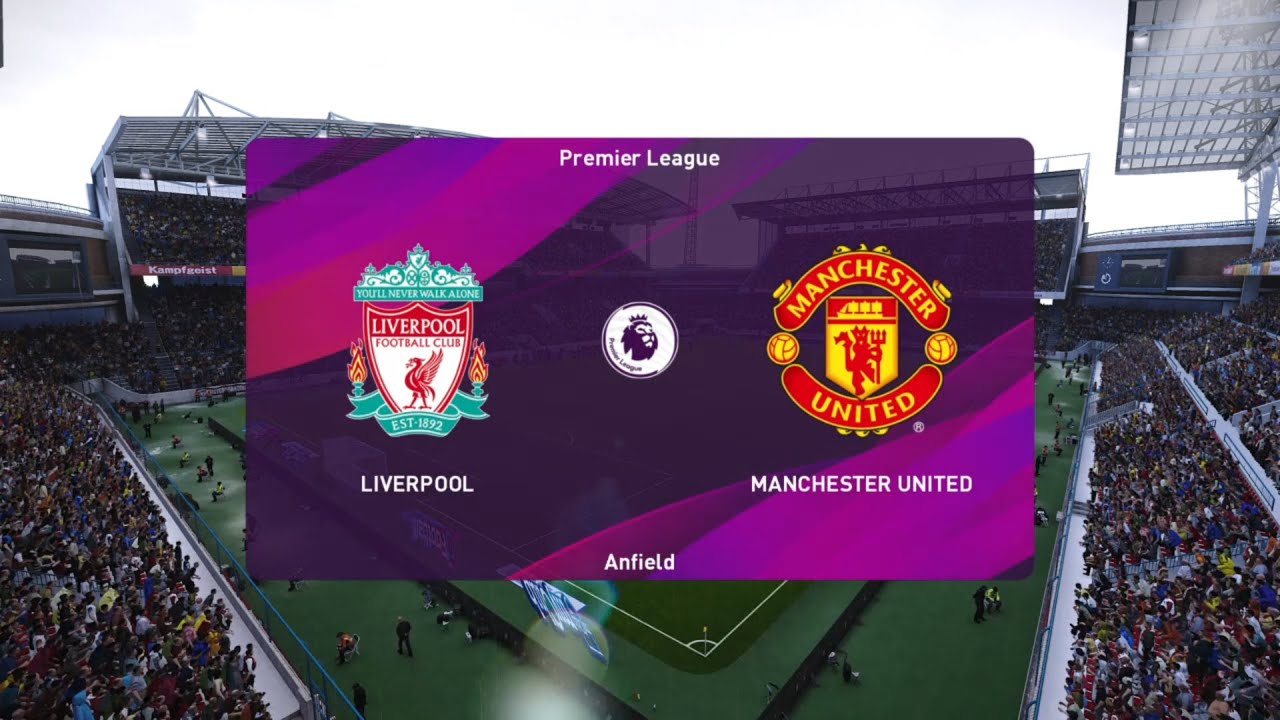 Liverpool VS Manchester United || PES 2020 PS4 - YouTube
