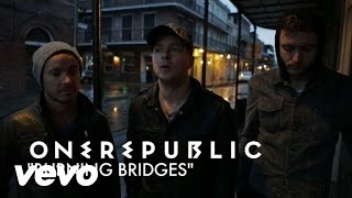 Download OneRepublic - Burning Bridges (Track By Track) MP3 song and Music Video