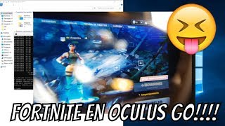 Oculus Go Con Steam, Fortnite Y Team Fortrest 2 En Realidad Virtual Streaming Pc 100%
