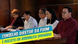 CONSELHO DIRETOR DA FUOM É REELEITO EM ASSEMBLEIA ORDINÁRIA