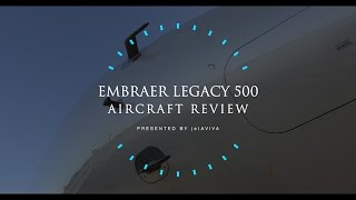 Aircraft Review: Embraer Legacy 500