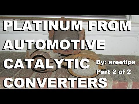 Platinum Recovery From Automotive Catalytic Converters Part 2of2