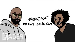 Thundercat Draws Zack Fox