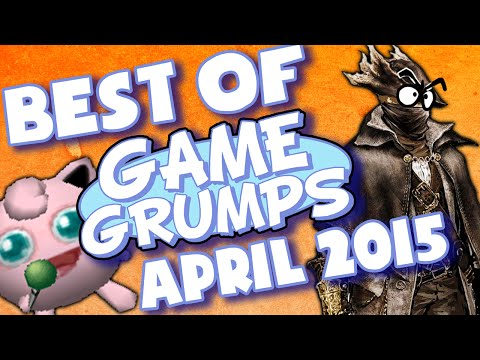 BEST OF Game Grumps - Apr. 2015