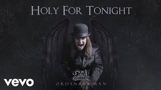 Ozzy Osbourne - Holy For Tonight (Audio) YouTube Videos