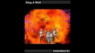 HIGHWAY61 - Sing A Well