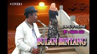 BULAN DAN BINTANG # COVER # Saxophone NANA SAS