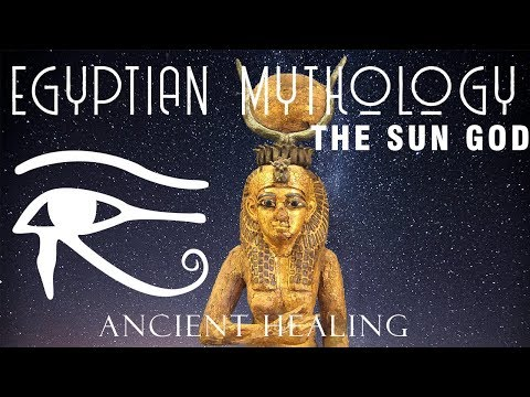 Ancient Ambient Sound Therapy - RA - THE GOD OF THE SUN