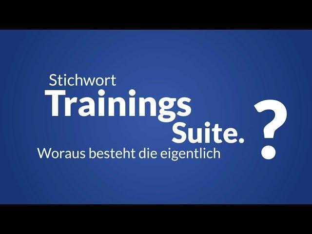 Woraus besteht die Trainingssuite?
