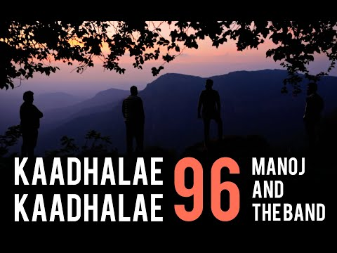 | Kaathalae Kaathalae - Cover | Manoj and the Band | 96 |