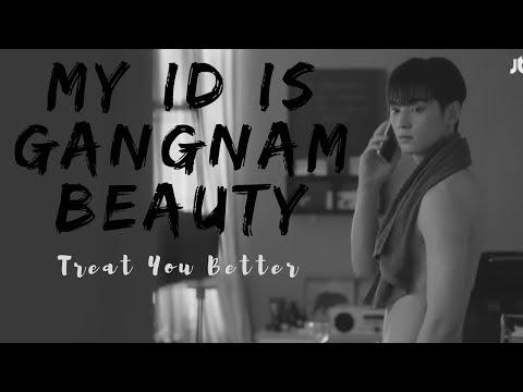 MY ID IS GANGNAM BEAUTY    Treat You Better