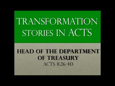 Transformation Stories in Acts: The Head of the Department of Treasury