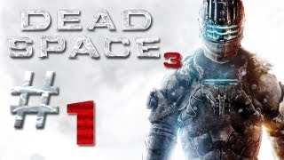Dead Space 3 Gameplay #1 - Let