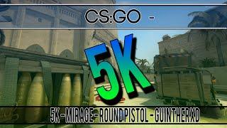 CS:GO 5k - Mirage - Round Pistol - GuintherXD