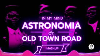 Astronomia ✇ In my Mind ✇ Sold Town Road (DERKOMMISSAR MASHUP)