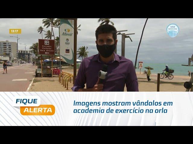 Imagens mostram vândalos em academia de exercício na orla de Jatiúca
