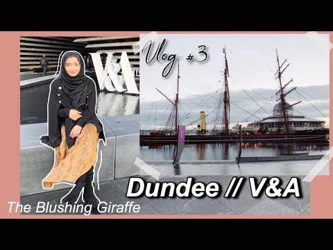 V&A IN DUNDEE | VLOG #3