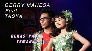 Download lagu Gerry Mahesa Feat Tasya - Bekas Pacar Temanku