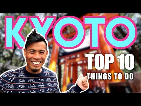 Top 10 Things to DO in KYOTO Japan | WATCH BEFORE YOU GO