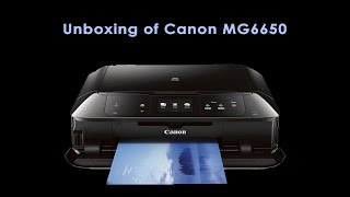 Canon Pixma MG6650 Ultimate Unboxing