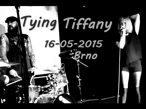 [FULL] Tying Tiffany Live @ Brno, Czech Republic / 16.05.2015