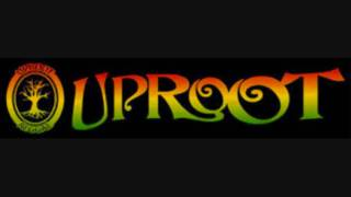 Uproot - We a go