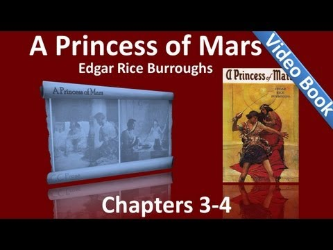 Chapters 03 - 04 - A Princess of Mars by Edgar Rice Burroughs Travel Video