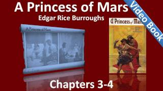 Chapters 03 - 04 - A Princess of Mars by Edgar Rice Burroughs
