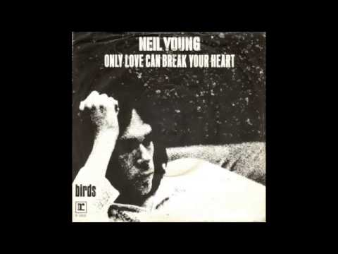 Neil Young  Only Love Can Break Your Heart