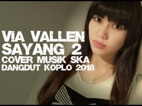 Via Vallen - Sayang 2 Cover Ska Versi 2018