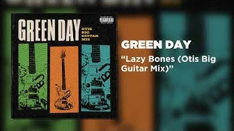 Green Day - Lazy Bones (Otis Big Guitar Mix) [Official Audio]