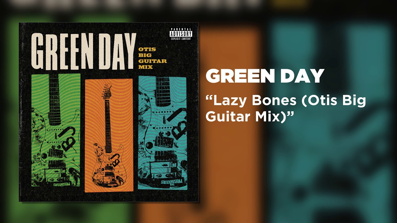 Green Day - Lazy Bones (Otis Big Guitar Mix) [Official Audio]