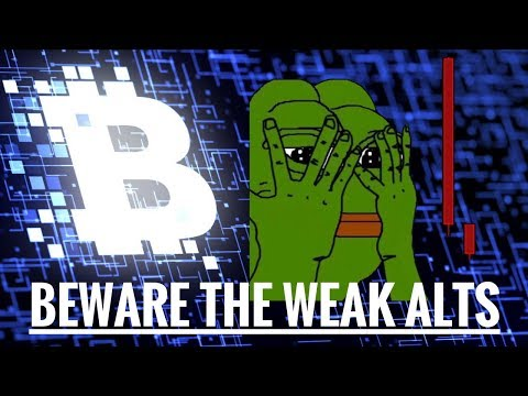 Beware of the Weak Altcoins