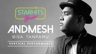 Download ANDMESH - BISA TANPAMU (BOOST LIVE VERTICAL PERFORMANCE)