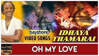 Oh My Love - Idhaya Thamarai Video Song | Karthik | Revathi