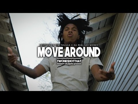 LastName x Tim Thugga x Da Real Gee Money- Move Around | Official Music Video | TWONESHOTTHAT™