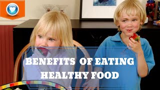 Top 10 Benefits Of Eating Healthy Food