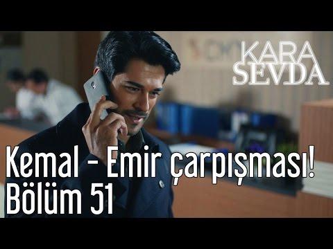 Kara Sevda 51. Bölüm - Kemal Emir Çarpışması!