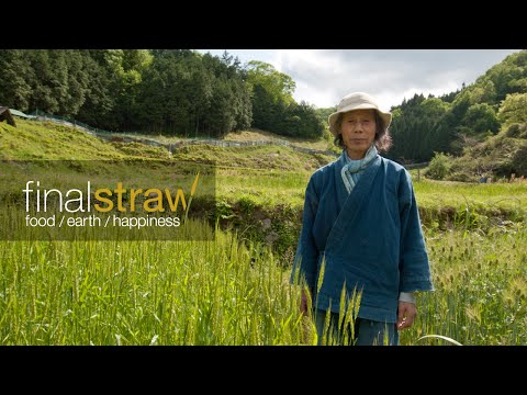 Final Straw: Food, Earth, Happiness (Natural Farming Documentary / Official Trailer - HD)
