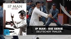 Ip Man - Die Serie (Deutscher Trailer)   HD   KSM