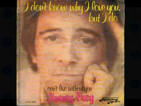 Jimmy Frey - I Don't Know Why I Love You, But I Do