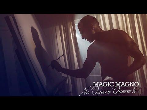 Magic Magno - No quiero quererte (Videoclip Oficial)