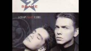 2 Brave - Stop That Girl (Extended Galapagos Mix)