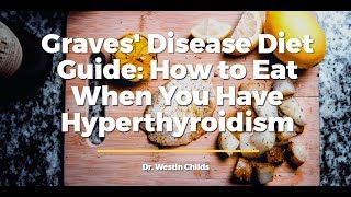 Graves' Disease Diet Guide: How to eat when you have hyperthyroidism