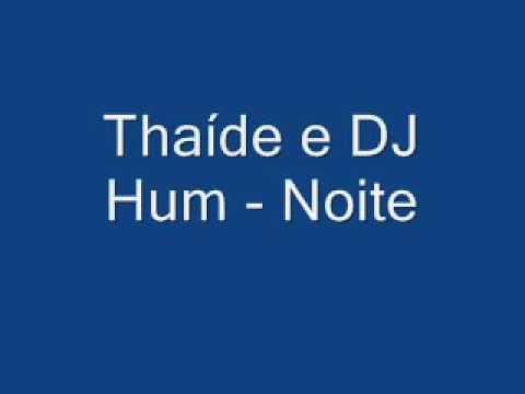 Thaíde e DJ Hum  --- Noite