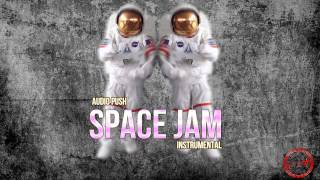 Audio Push - Space Jam Instrumental ( the official instru is in the dl link )