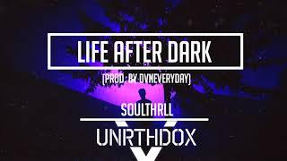Soulthrll Life after dark prod. Dvneveryday.mp3