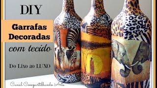 GARRAFAS DECORADAS COM TECIDO – reciclagem de garrafa