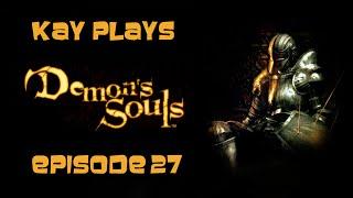 Kay Plays Demon's Souls, Episode 27: World 5-1 [Blind / Live]