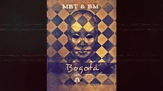 MBT & BM - Bogotá [Official Audio]